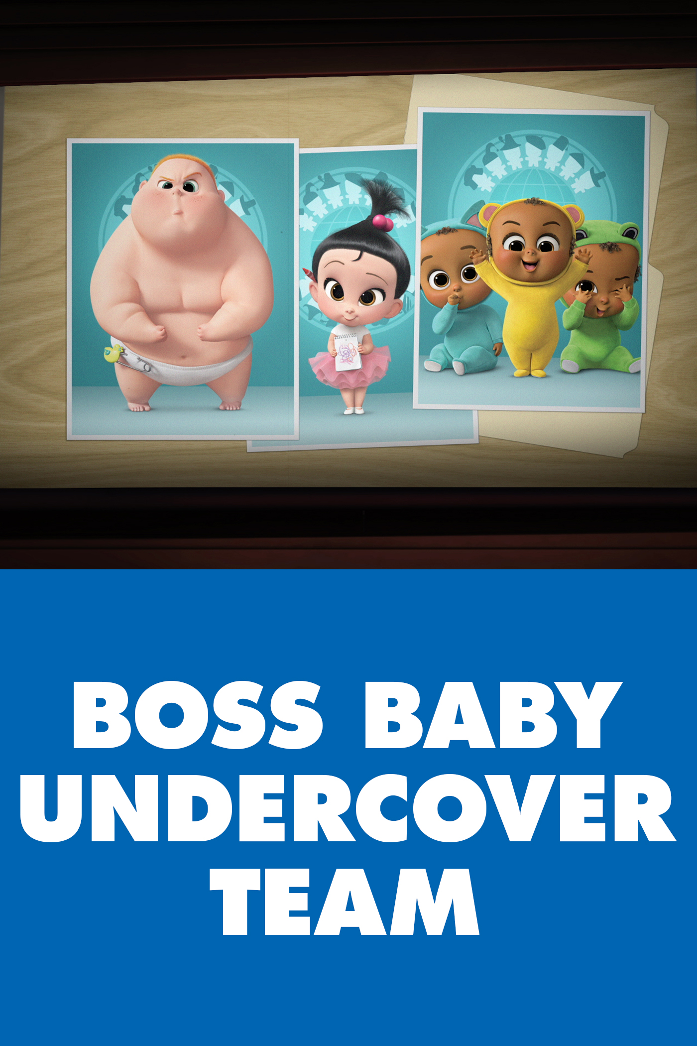 The Boss Baby's Undercover Team