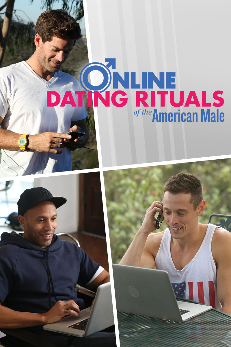Online Dating Rituals of the American Male